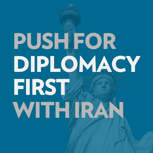 push for diplomacy first with iran