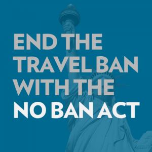 end the travel ban with the no ban act